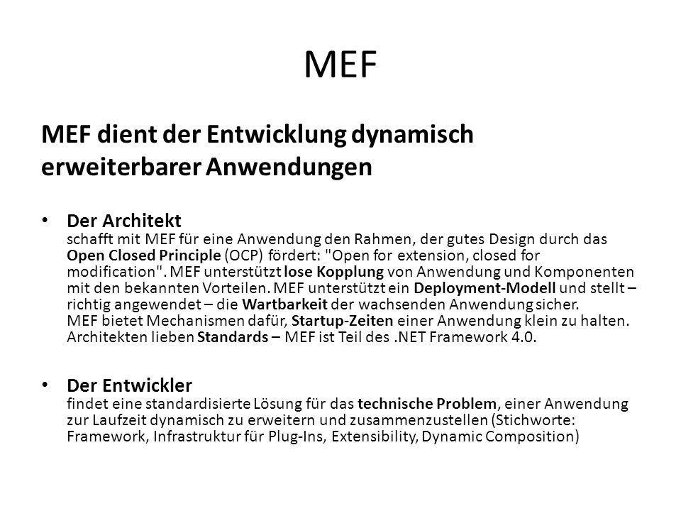 MEF MEF dient der Entwicklung dynamisch erweiterbarer Anwendungen