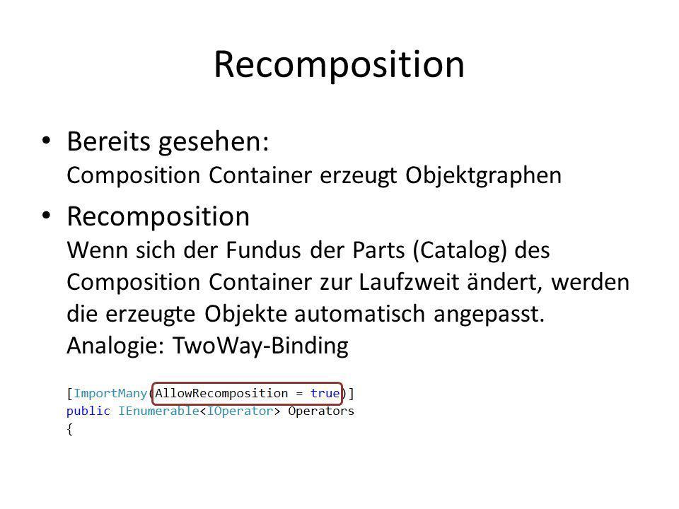 RecompositionBereits gesehen: Composition Container erzeugt Objektgraphen.