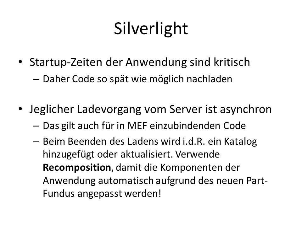 Silverlight Startup-Zeiten der Anwendung sind kritisch