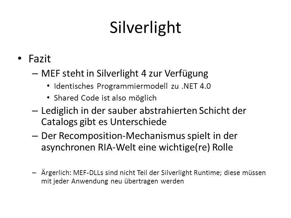 Silverlight Fazit MEF steht in Silverlight 4 zur Verfügung