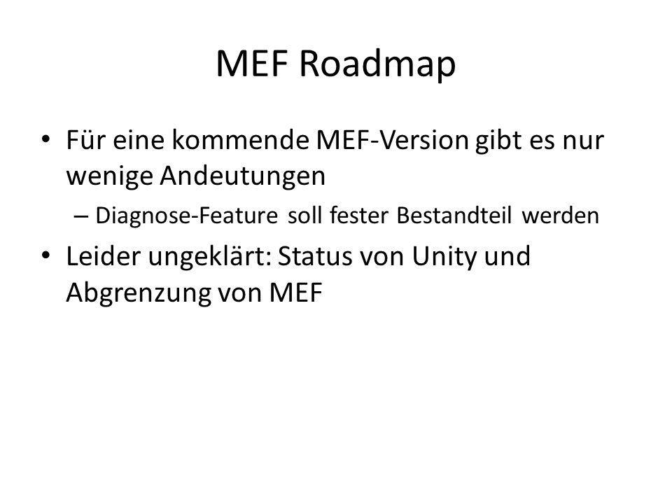 MEF RoadmapFür eine kommende MEF-Version gibt es nur wenige Andeutungen. Diagnose-Feature soll fester Bestandteil werden.