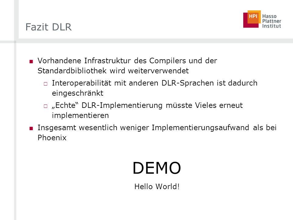 Fazit DLR Vorhandene Infrastruktur des Compilers und der Standardbibliothek wird weiterverwendet.