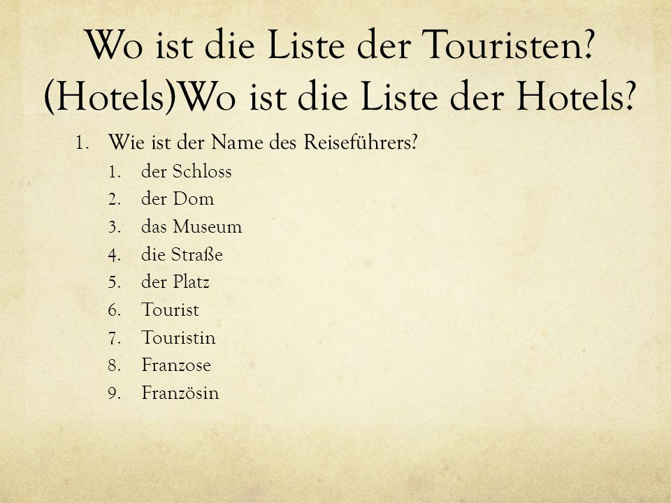 Wo ist die Liste der Touristen (Hotels)Wo ist die Liste der Hotels