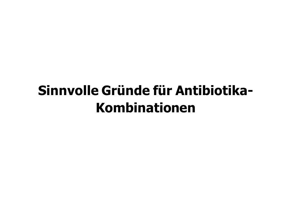 Sinnvolle Gründe für Antibiotika-Kombinationen