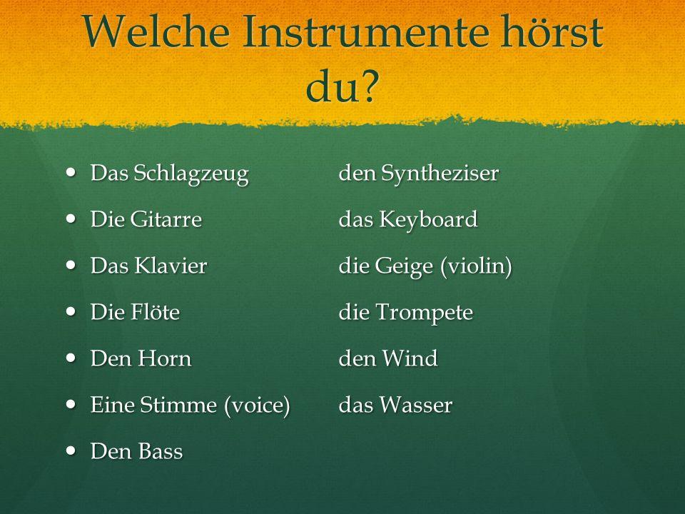Welche Instrumente hörst du