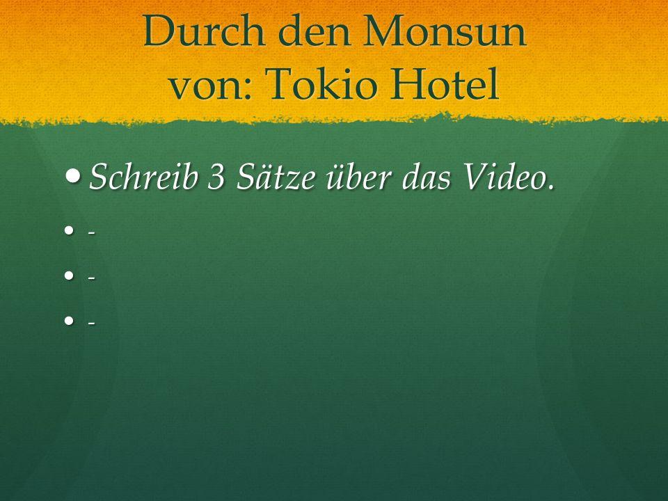 Durch den Monsun von: Tokio Hotel