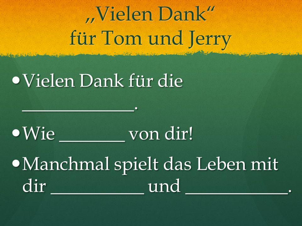 ,,Vielen Dank für Tom und Jerry