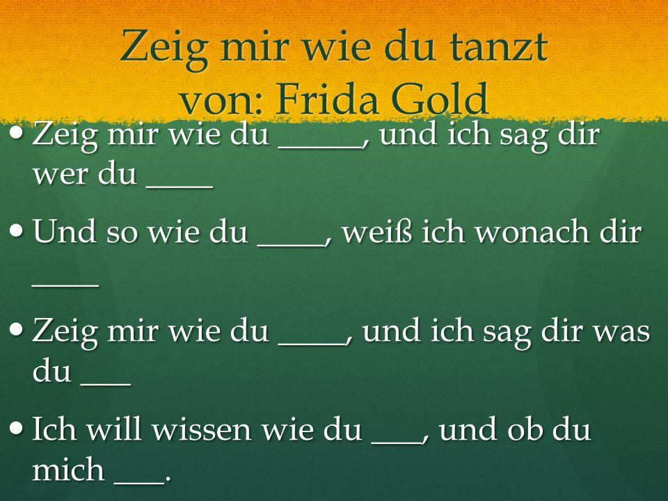 Zeig mir wie du tanzt von: Frida Gold