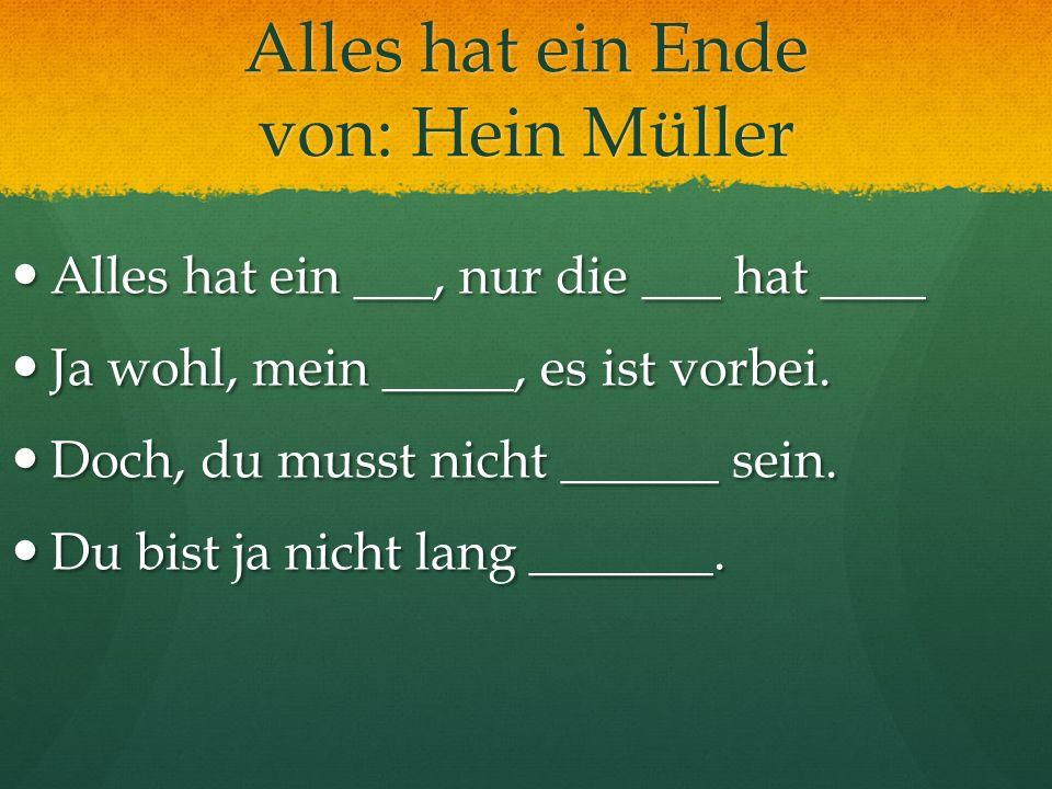 Alles hat ein Ende von: Hein Müller