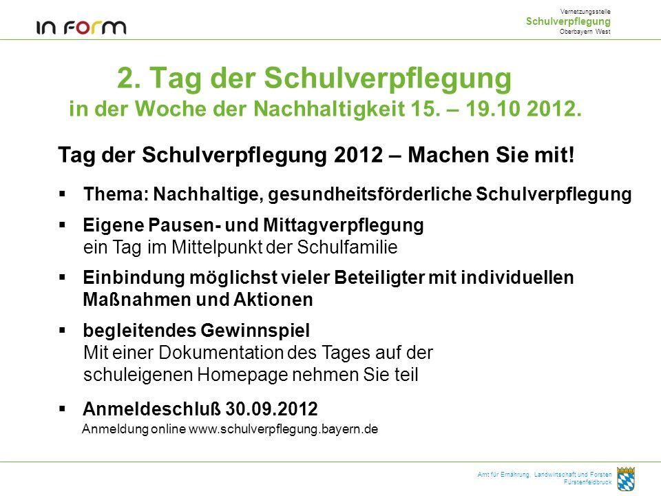 Vernetzungsstelle Schulverpflegung. Oberbayern West. 2. Tag der Schulverpflegung in der Woche der Nachhaltigkeit 15. – 19.10 2012.