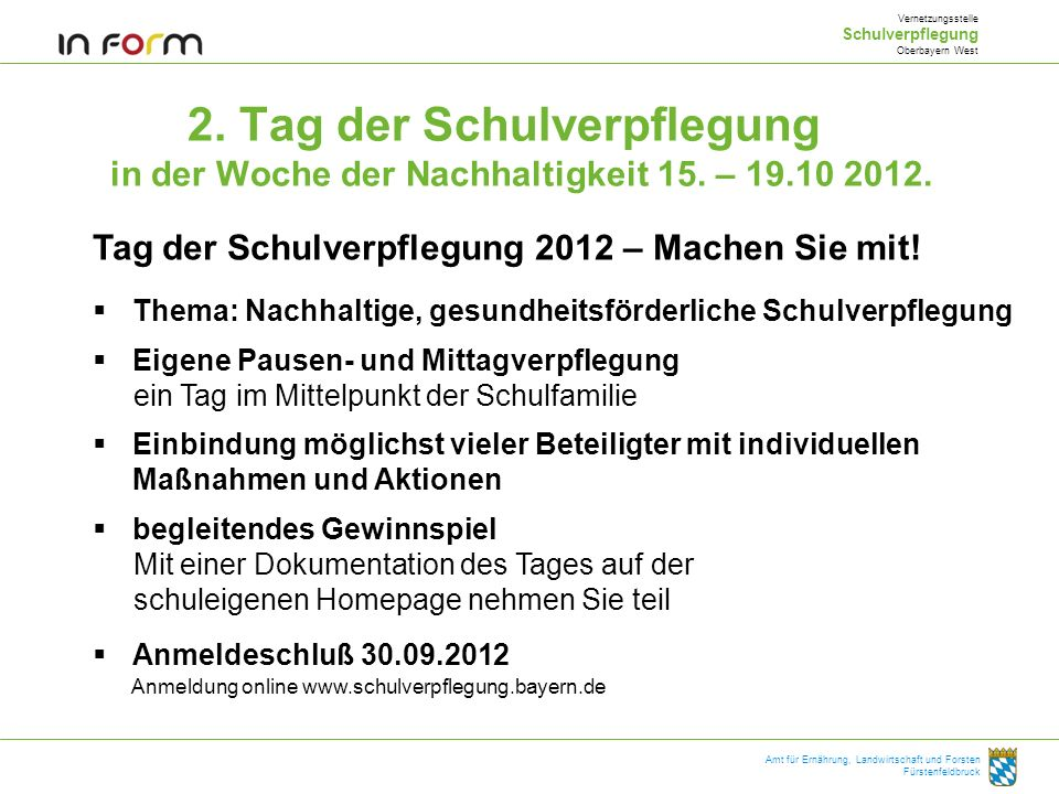 VernetzungsstelleSchulverpflegung. Oberbayern West. 2. Tag der Schulverpflegung in der Woche der Nachhaltigkeit 15. – 19.10 2012.