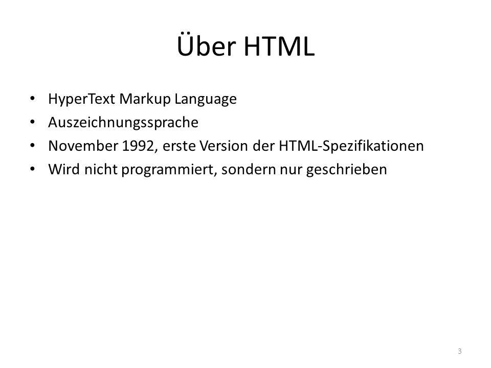 Über HTML HyperText Markup Language Auszeichnungssprache