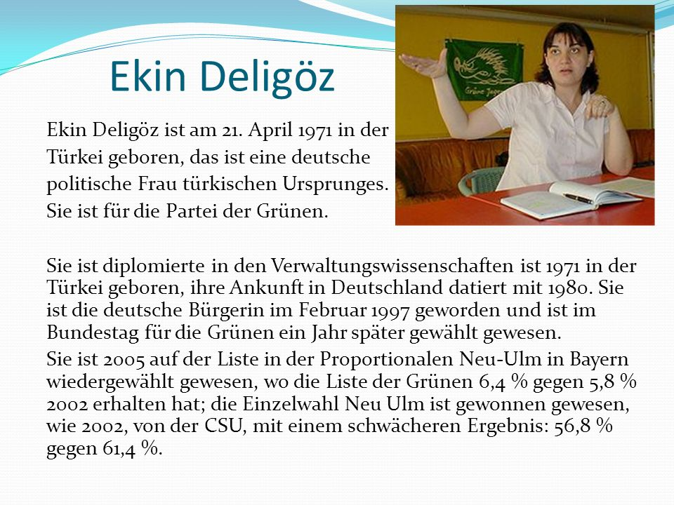 Ekin Deligöz Ekin Deligöz ist am 21. April 1971 in der