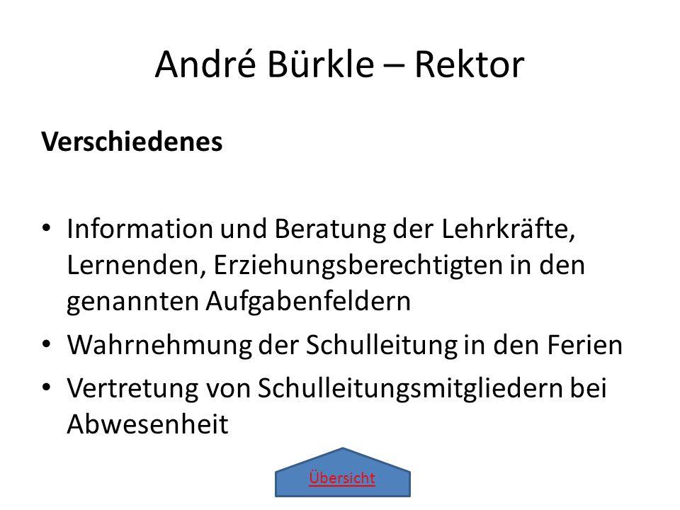 André Bürkle – Rektor Verschiedenes