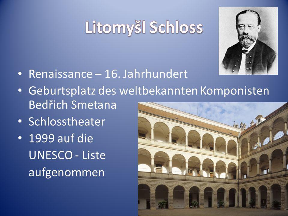 Litomyšl Schloss Renaissance – 16. Jahrhundert