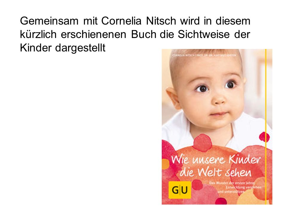 Gemeinsam mit Cornelia Nitsch wird in diesem kürzlich erschienenen Buch die Sichtweise der Kinder dargestellt