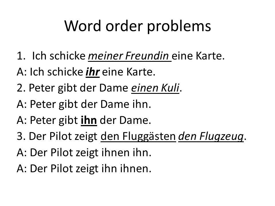 Word order problems Ich schicke meiner Freundin eine Karte.