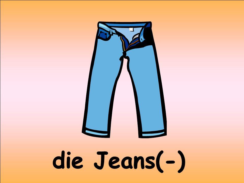 die Jeans(-)