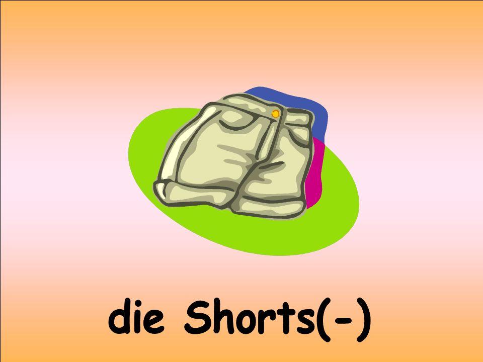 die Shorts(-)