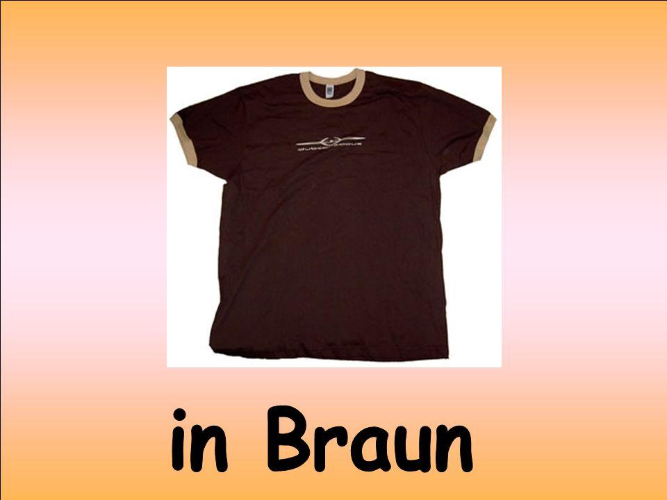 in Braun
