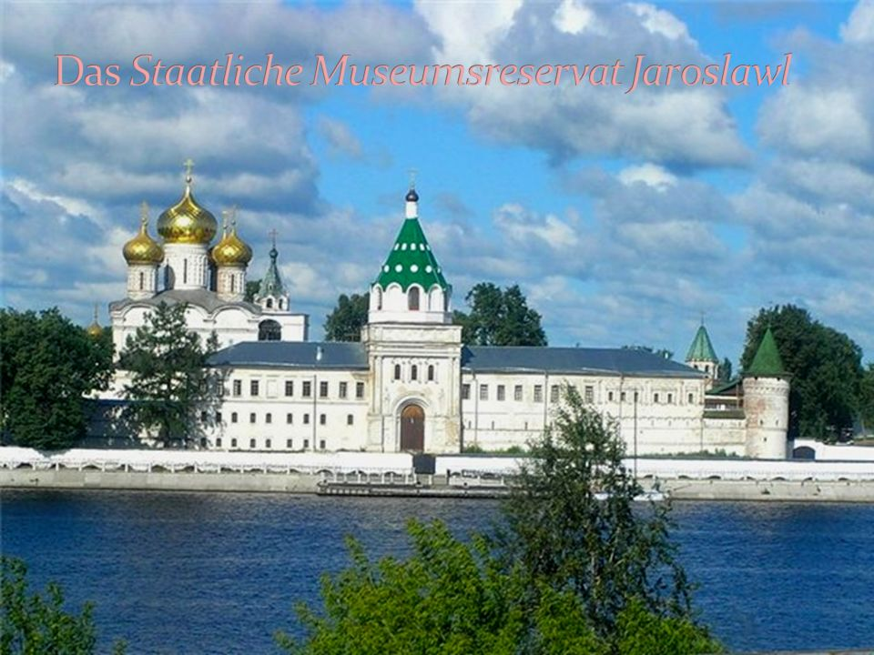 Das Staatliche Museumsreservat Jaroslawl