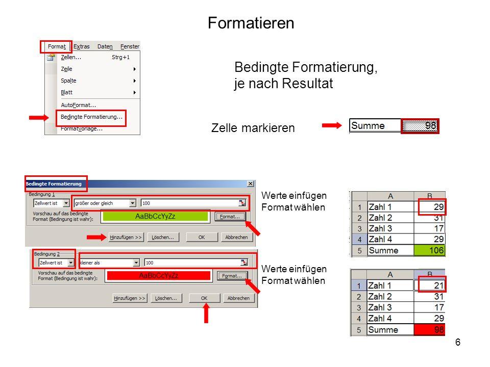 Formatieren Bedingte Formatierung, je nach Resultat Zelle markieren