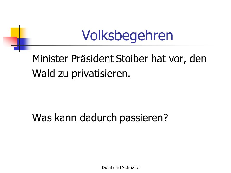 Volksbegehren Minister Präsident Stoiber hat vor, den