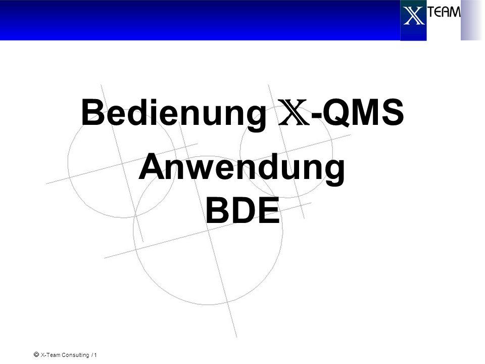 Bedienung X-QMS Anwendung BDE