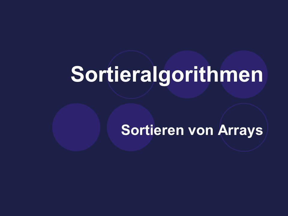 Sortieralgorithmen Sortieren von Arrays