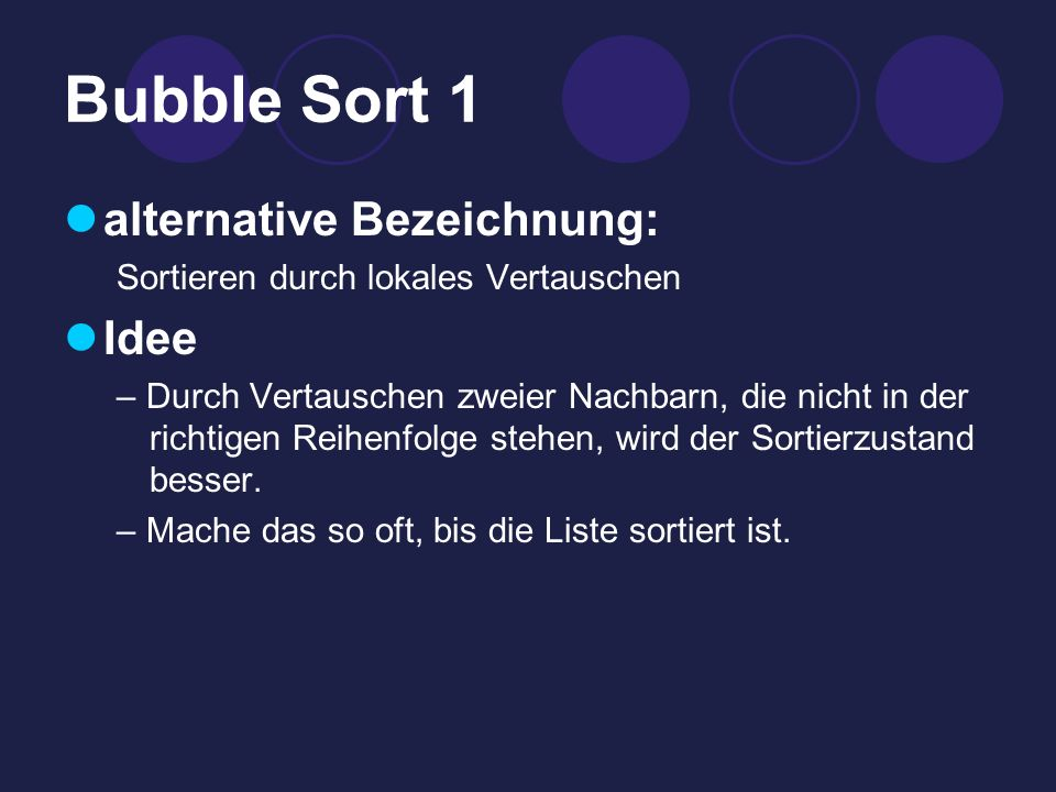 Bubble Sort 1 alternative Bezeichnung: Idee