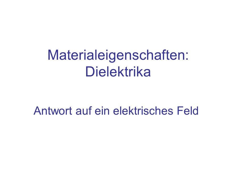 Materialeigenschaften: Dielektrika
