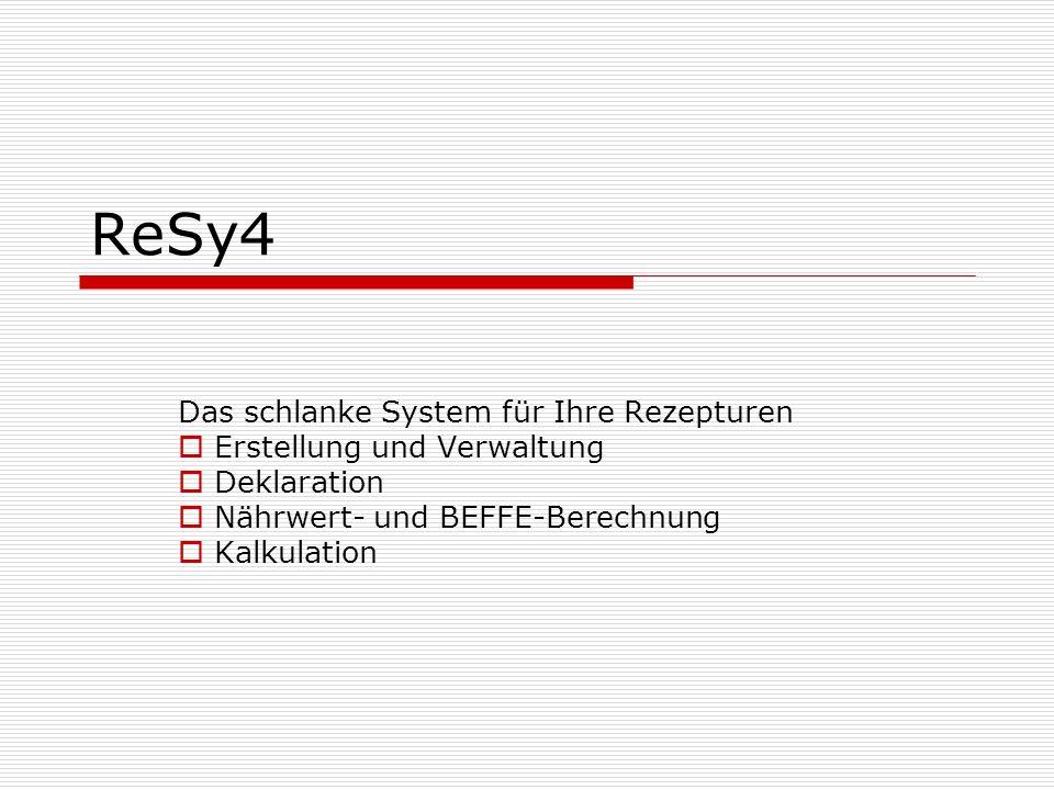 ReSy4 Das schlanke System für Ihre Rezepturen