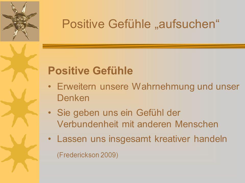 """Positive Gefühle """"aufsuchen"""
