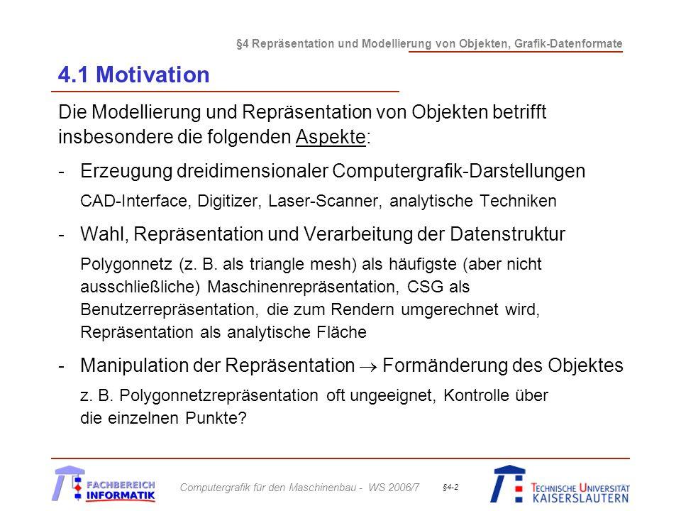 4.1 Motivation Die Modellierung und Repräsentation von Objekten betrifft insbesondere die folgenden Aspekte:
