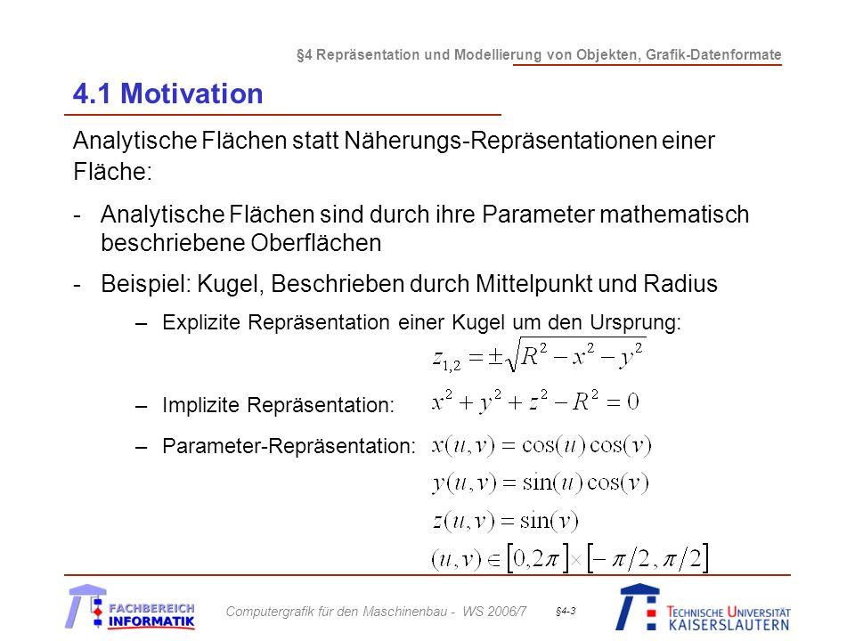 4.1 Motivation Analytische Flächen statt Näherungs-Repräsentationen einer Fläche: