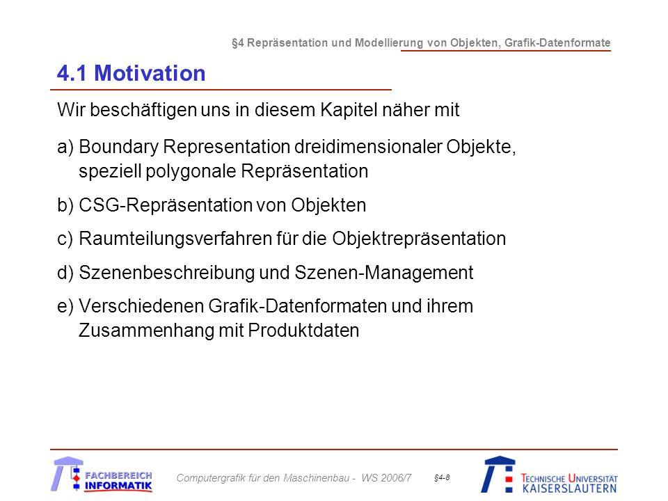 4.1 Motivation Wir beschäftigen uns in diesem Kapitel näher mit