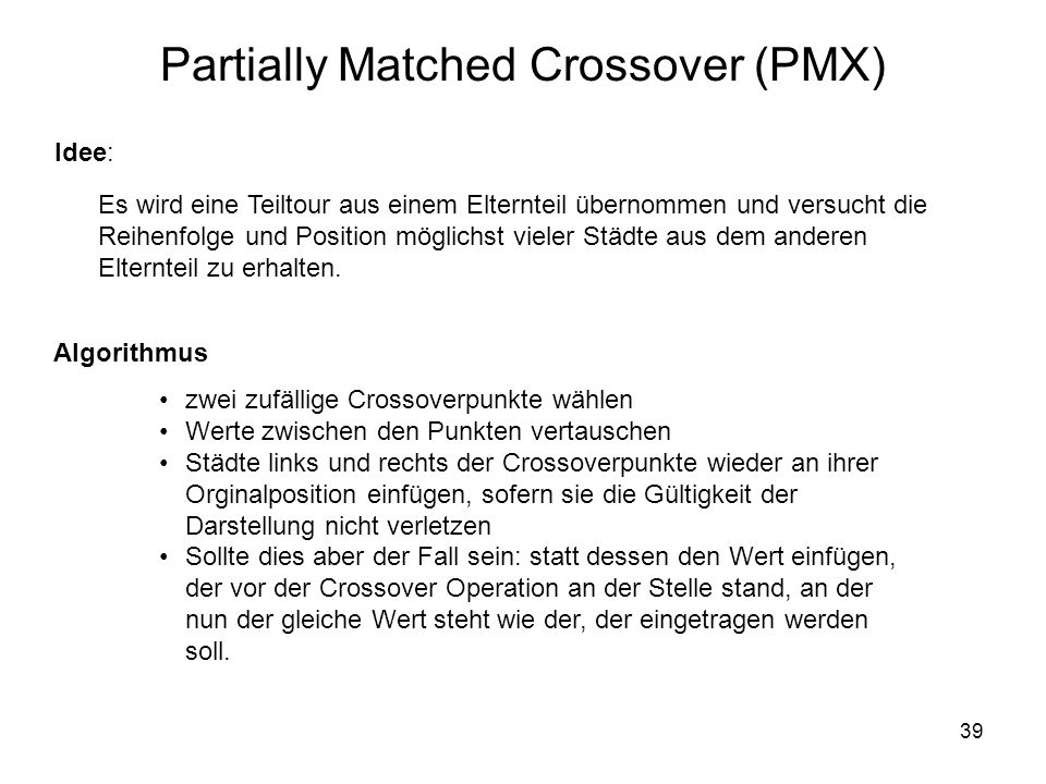 Partially Matched Crossover (PMX)