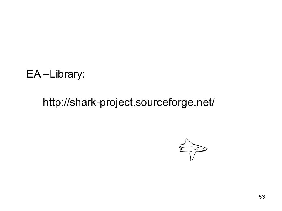 EA –Library: http://shark-project.sourceforge.net/