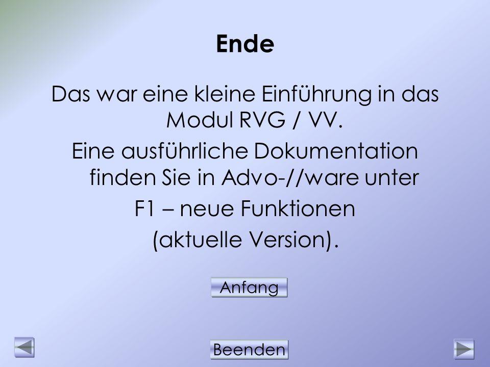 Ende Das war eine kleine Einführung in das Modul RVG / VV.