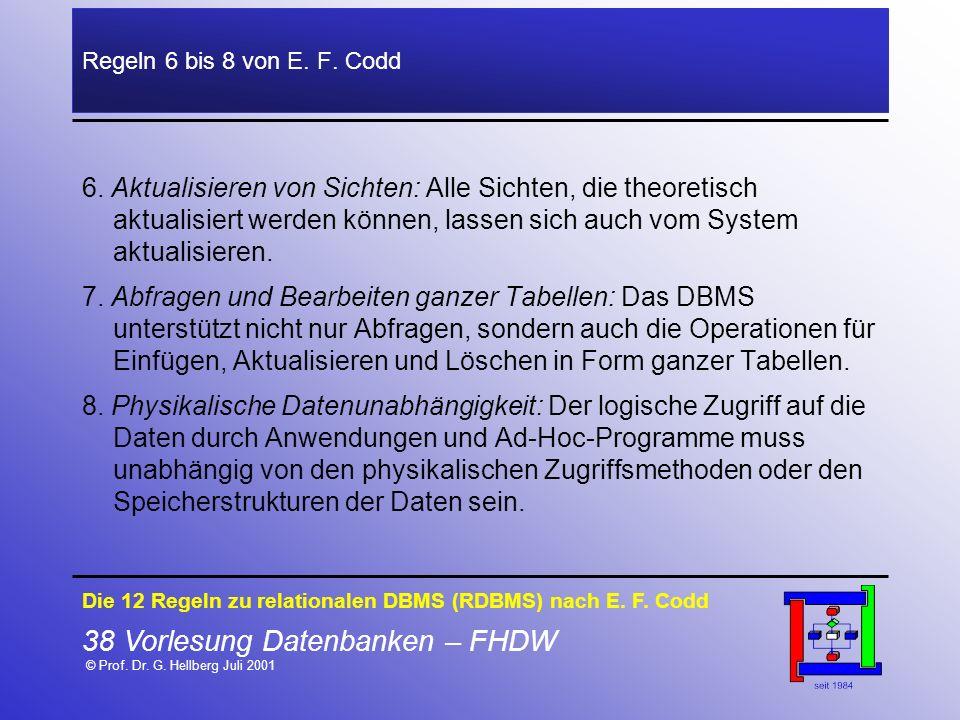 38 Vorlesung Datenbanken – FHDW © Prof. Dr. G. Hellberg Juli 2001