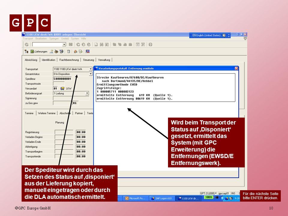 Wird beim Transport der Status auf 'Disponiert' gesetzt, ermittelt das System (mit GPC Erweiterung) die Entfernungen (EWSD/E Entfernungswerk).
