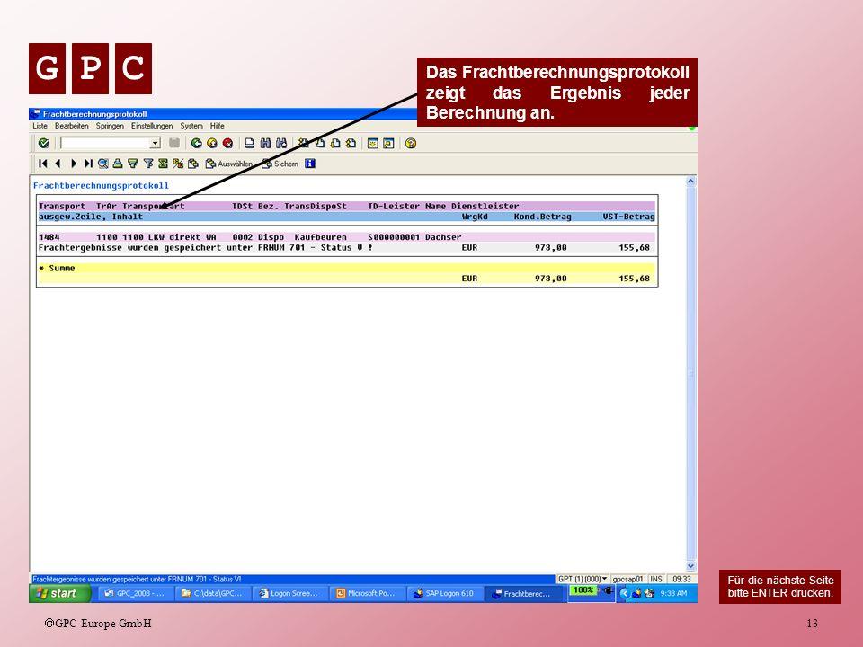 Das Frachtberechnungsprotokoll zeigt das Ergebnis jeder Berechnung an.