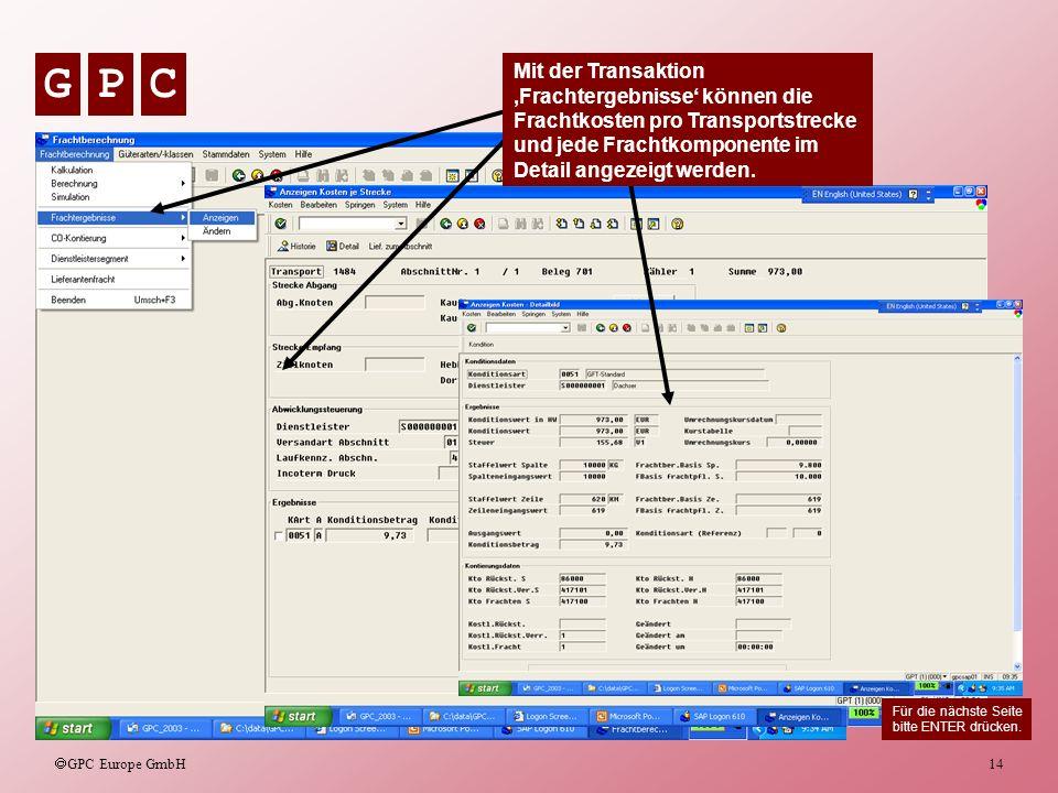 Mit der Transaktion 'Frachtergebnisse' können die Frachtkosten pro Transportstrecke und jede Frachtkomponente im Detail angezeigt werden.
