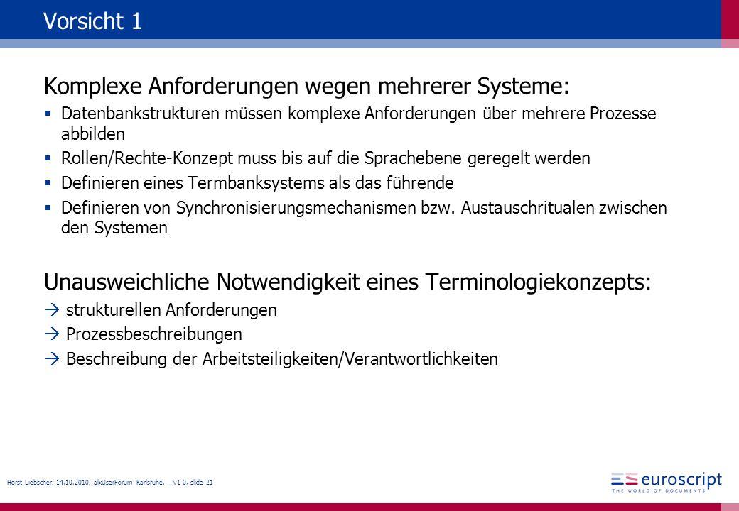 Komplexe Anforderungen wegen mehrerer Systeme: