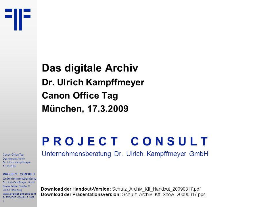 P R O J E C T C O N S U L T Das digitale Archiv Dr. Ulrich Kampffmeyer