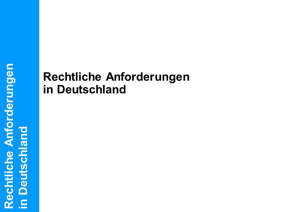 Rechtliche Anforderungen in Deutschland