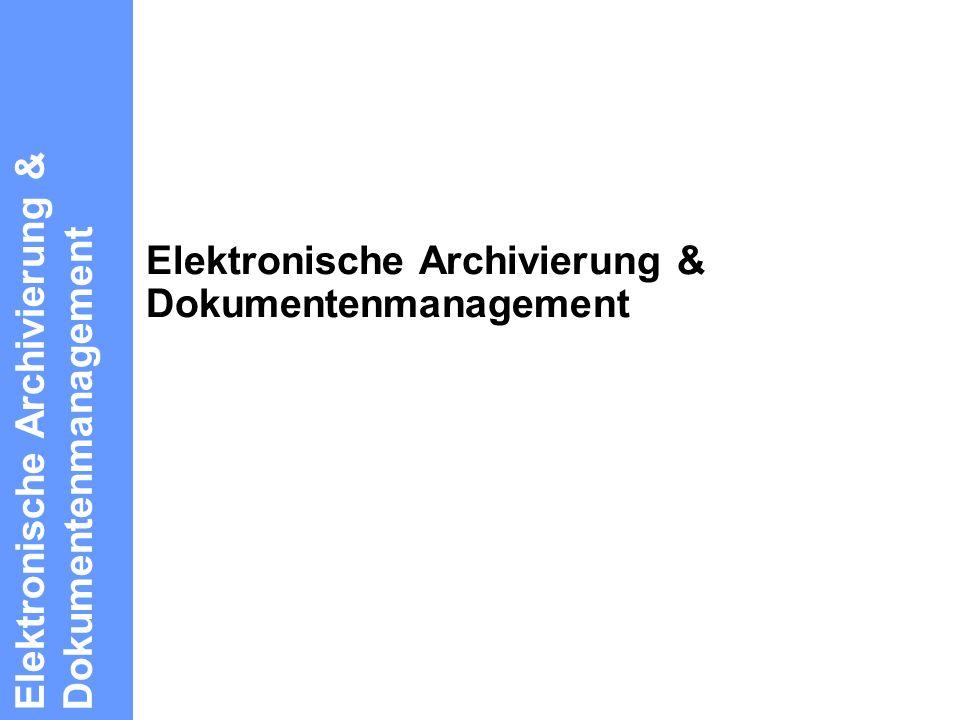 Elektronische Archivierung & Dokumentenmanagement