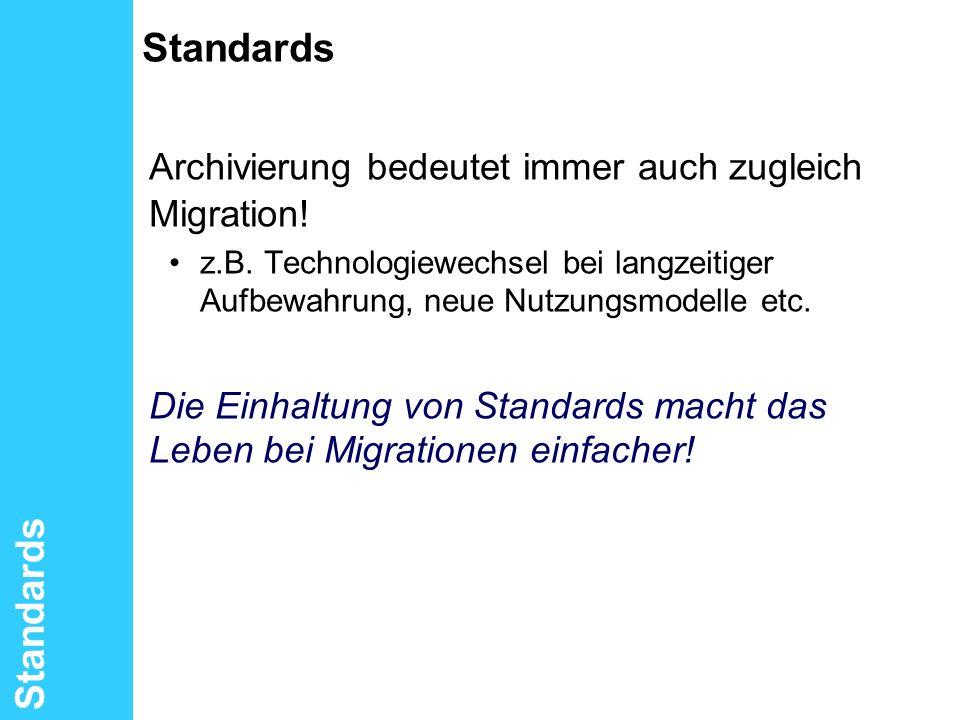 Archivierung bedeutet immer auch zugleich Migration!