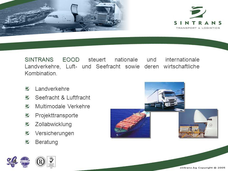 SINTRANS EOOD steuert nationale und internationale Landverkehre, Luft- und Seefracht sowie deren wirtschaftliche Kombination.