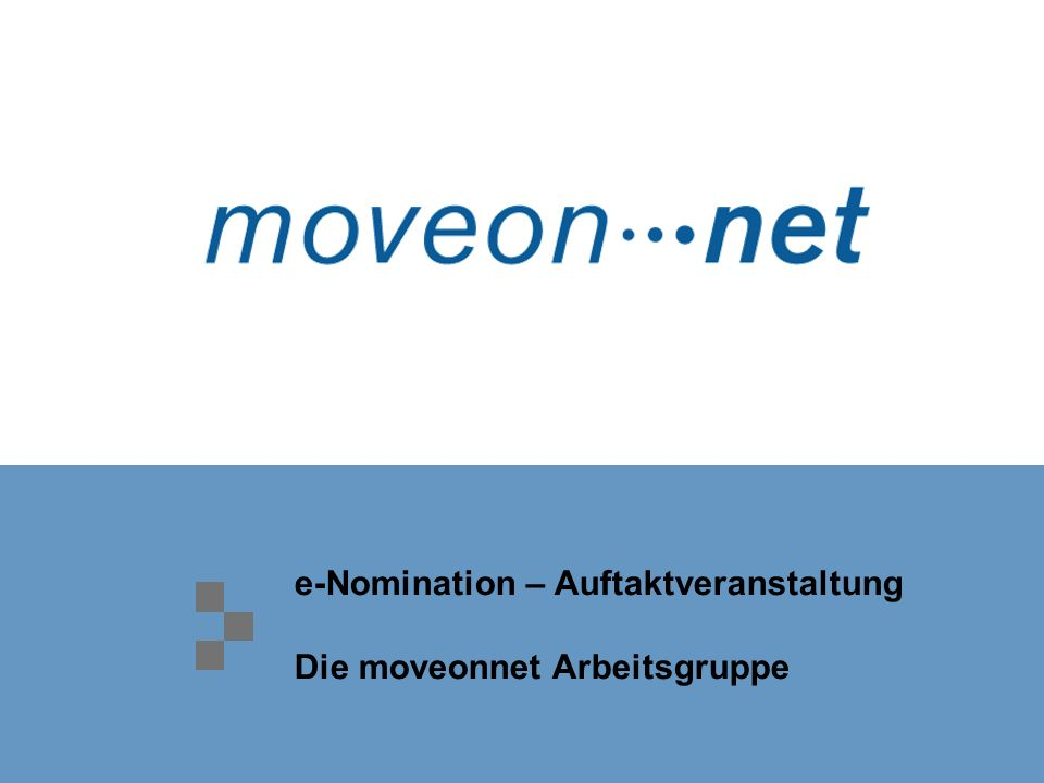 e-Nomination – Auftaktveranstaltung Die moveonnet Arbeitsgruppe